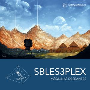 FBI010 Sbles3plex - Máquinas deseantes (2017)